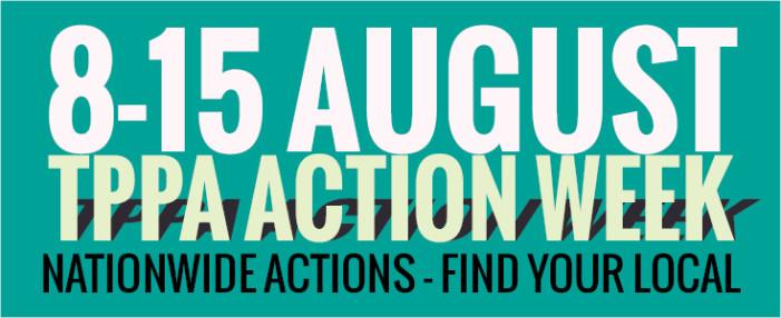 TPPA Action Week: 8 – 15 August
