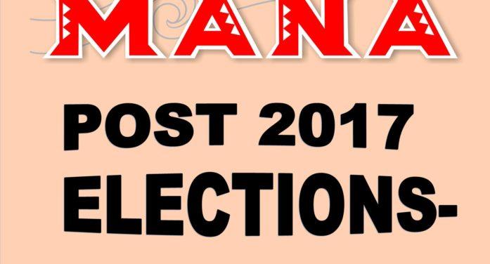 MANA – Post 2017 Elections