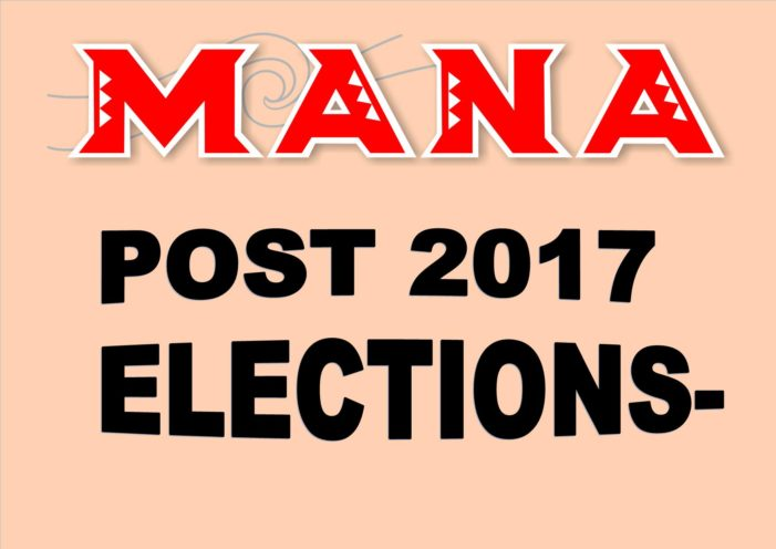 MANA – Post 2017 Elections